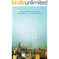 The Book of No One: Talks and Dialogues on Non-Duality and Liberation