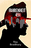 Fahrenheit 451 - by Ray Bradbury: A Novel