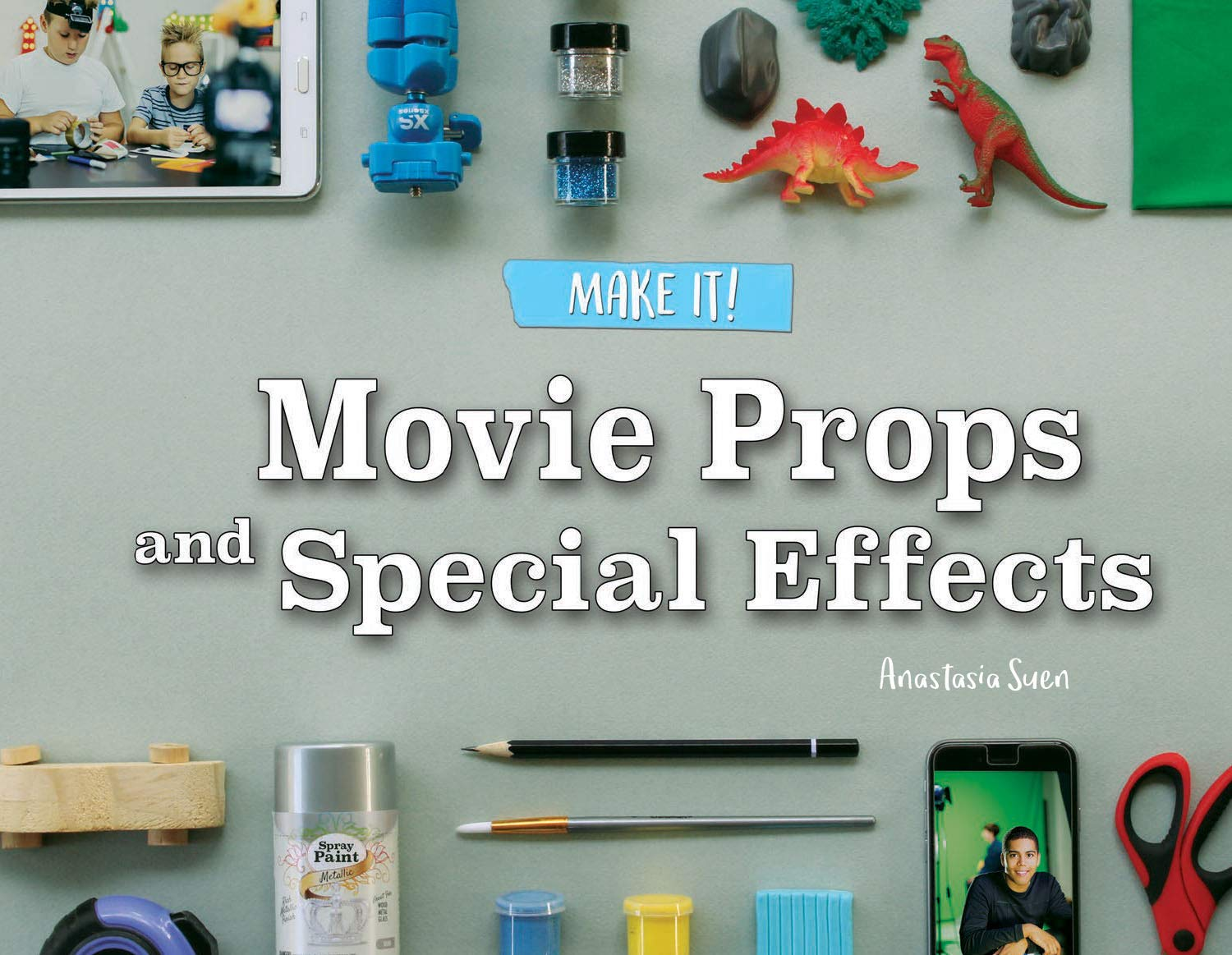Read Online Movie Props and Special Effects (Make It!) PDF