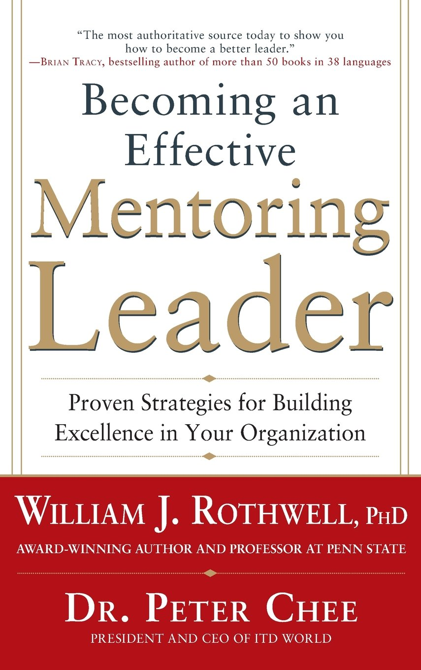 Amazon becoming an effective mentoring leader proven amazon becoming an effective mentoring leader proven strategies for building excellence in your organization 9780071805704 william j rothwell xflitez Images
