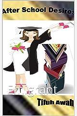 After School Desires: Emigrant Kindle Edition