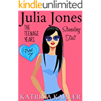 Julia Jones - The Teenage Years: Book 7- Standing Tall