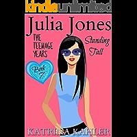 Julia Jones - The Teenage Years: Book 7- Standing Tall