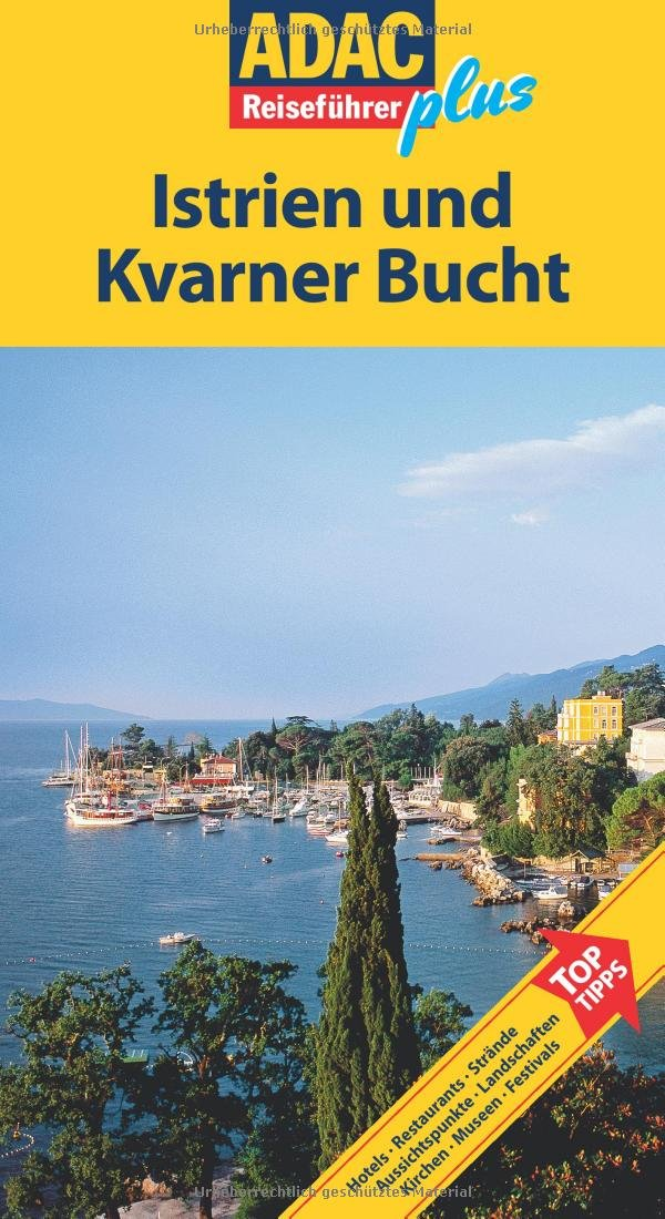 ADAC Reiseführer plus: Kroatische Küste. Istrien und Kvarner Golf