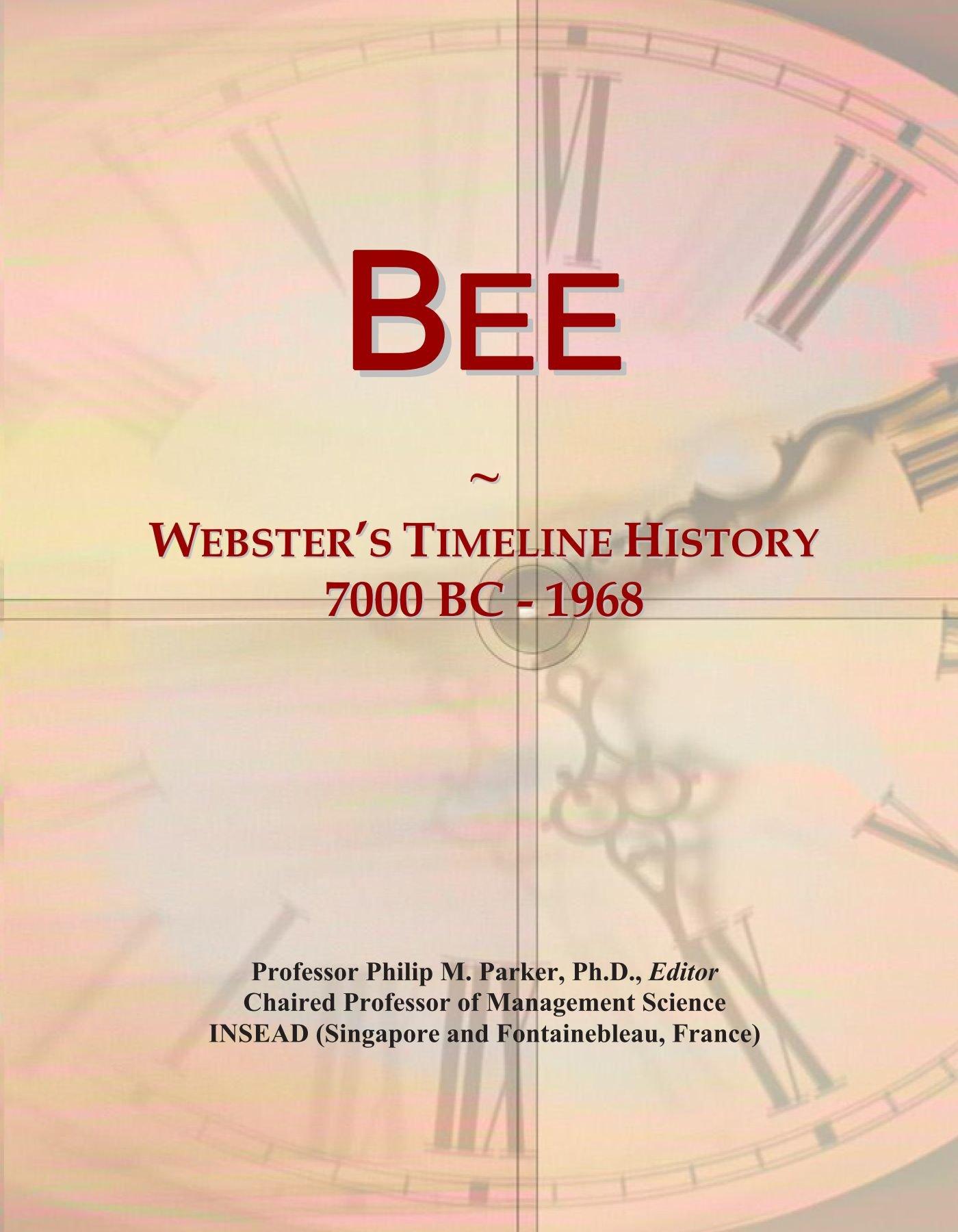 Read Online Bee: Webster's Timeline History, 7000 BC - 1968 pdf