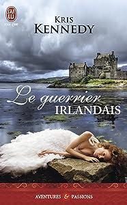Le guerrier irlandais (J'ai lu Aventures & Passions) (French Edition)