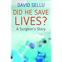 Did He Save Lives? A Surgeon's Story