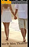 Mr & Mrs Thakur (Mr & Mrs Series Book 2)