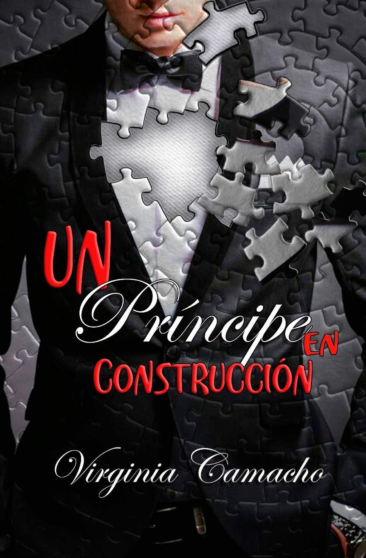 Un principe en construccion: Volume 1 Saga principes: Amazon.es: Virginia  Camacho: Libros
