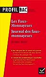 Profil - Gide : Les Faux-monnayeurs, Le Journal des faux-monnayeurs : analyse des deux uvres (programme de littérature Tle L bac 2017-2018) (Profil Bac)