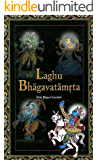 Laghu Bhagavatamrta: By Srila Rupa Goswami, Commentary By Śrila Baladeva Vidyābhūṣana, translated by Bhanu Swami