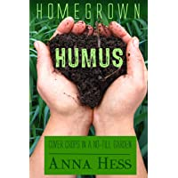 Image for Homegrown Humus: Cover Crops in a No-Till Garden (Permaculture Gardener) (Volume 1)