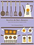 Recettes de Hors-d'oeuvre (La cuisine d'Auguste Escoffier t. 5)