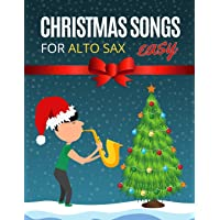 Christmas Songs for ALTO SAX: Easy sheet music for beginners, sheet notes with names + Lyric. Popular Classical Carols…