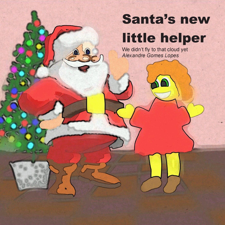 Santa's new little helper (We didn't fly to that cloud yet) pdf epub