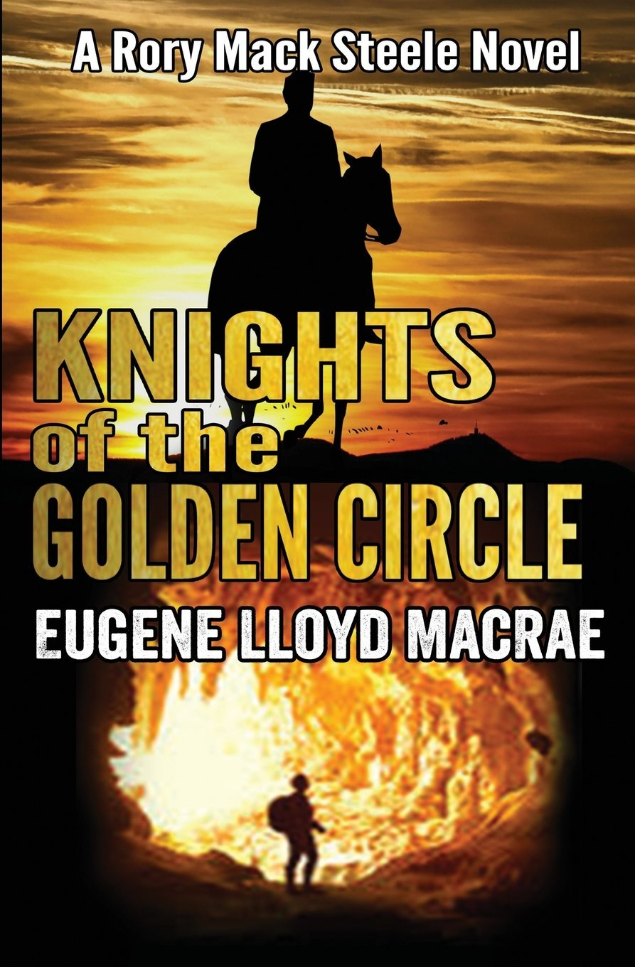 Download Knights of the Golden Circle (A Rory Mack Steele Novel) (Volume 7) pdf