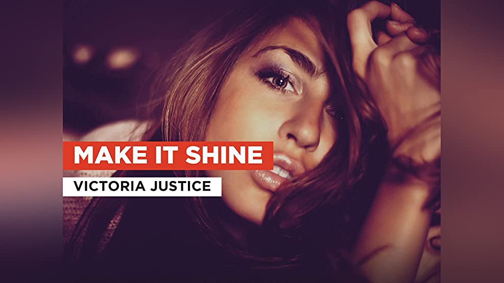 Make It Shine in the Style of Victoria Justice