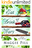 Eat, Drink, and Be Wary (The Sleuth Sisters Mysteries Book 5)