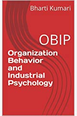 Organization Behavior and Industrial Psychology: OBIP Kindle Edition