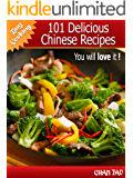 101 Delicious Chinese Recipes - discover the simplicity and smoothness that surround the dishes of the Middle Kingdom (Easy cooking Book 2)