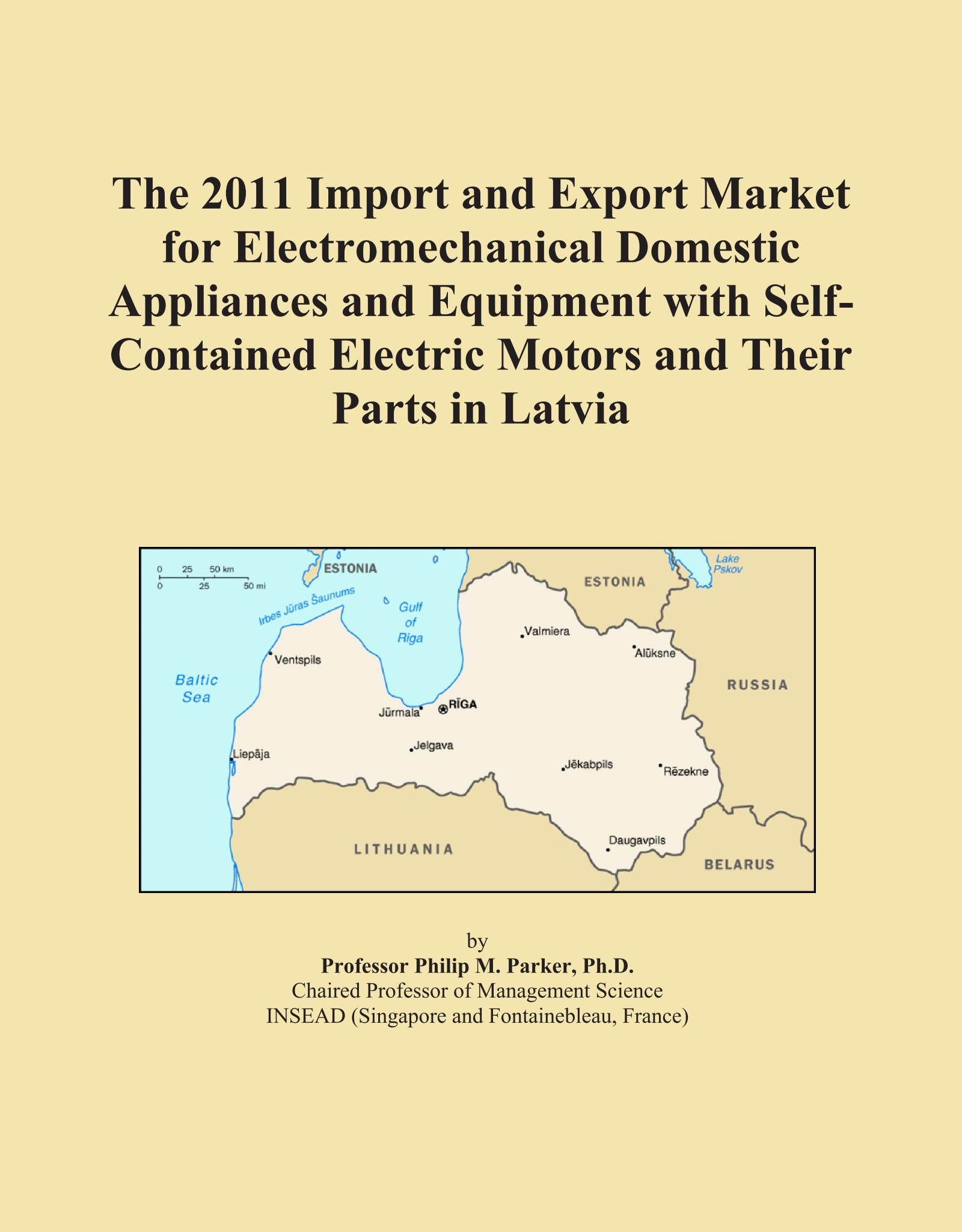 Download The 2011 Import and Export Market for Electromechanical Domestic Appliances and Equipment with Self-Contained Electric Motors and Their Parts in Latvia ebook