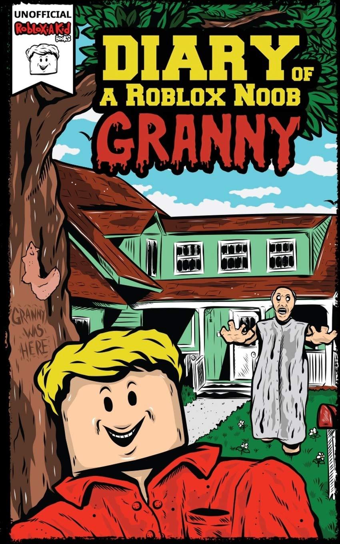Diary Of A Roblox Noob Granny Roblox Book 1 Kid Robloxia