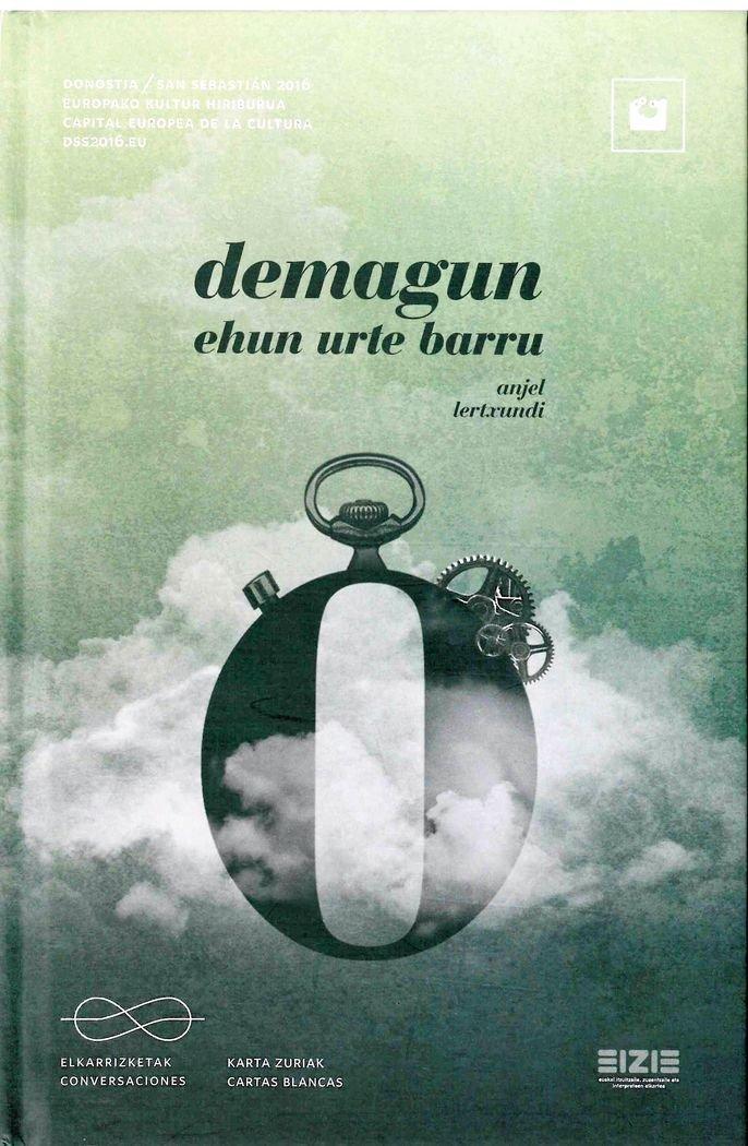 Demagun ehun urte barru=¿Si dentro de cien años ...