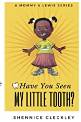 Have You Seen My Little Tooth? (Mommy and Lewis Book) Kindle Edition