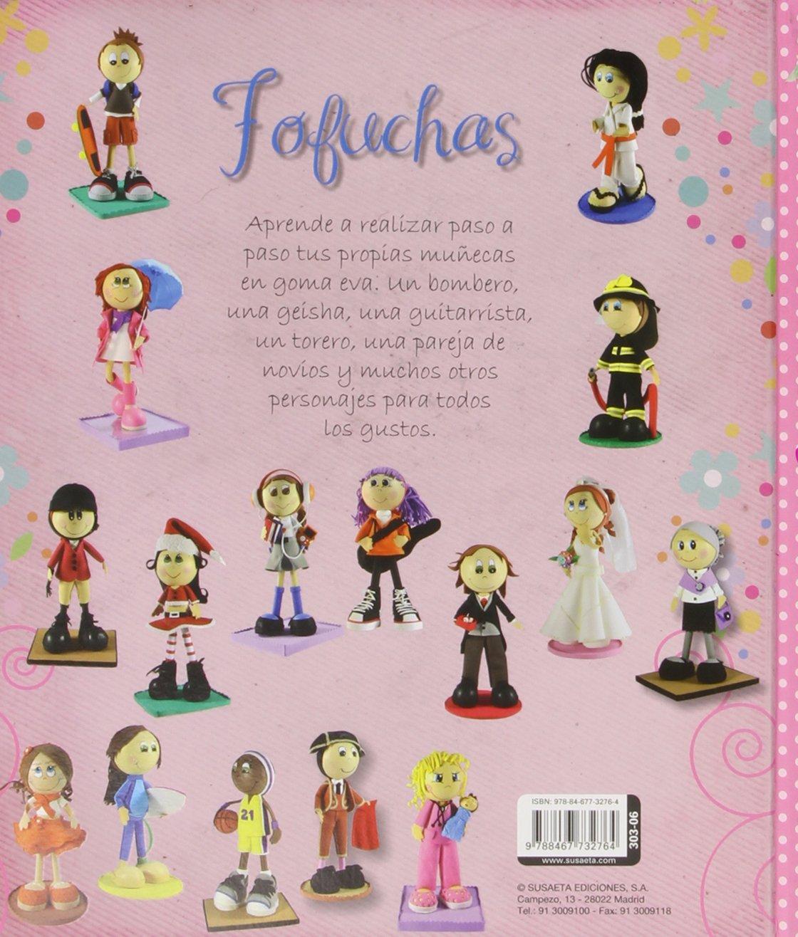 Fofuchas. Muñecas de goma EVA (100 manualidades): Amazon.es: Susaeta Ediciones SA: Libros