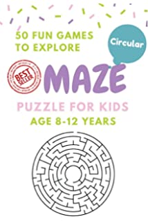 Maze Puzzle For Kids Age 8 12 Years 50 Fun Circular To Explore