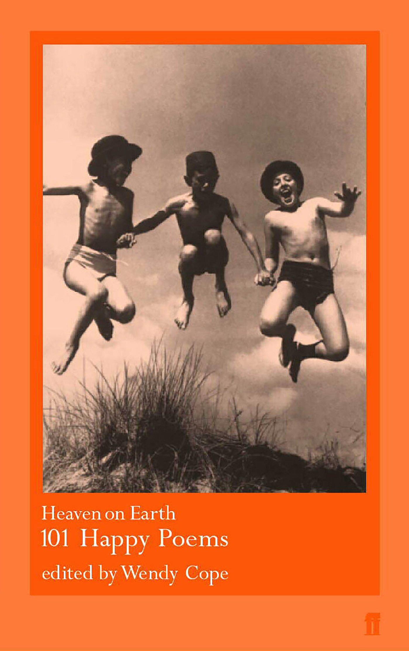Read Online Heaven on Earth: 101 Happy Poems pdf
