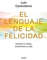 El lenguaje de la felicidad: Cambia tu relato, transforma tu vida (Contextos)