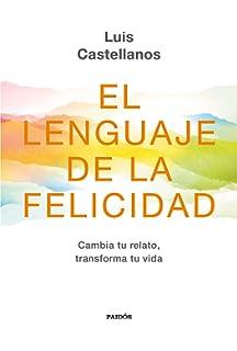 El Lenguaje de la Felicidad: Reflexiones de Fe Libros de