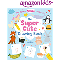 The Super Cute Drawing Book: Step-by-step kawaii creatures!