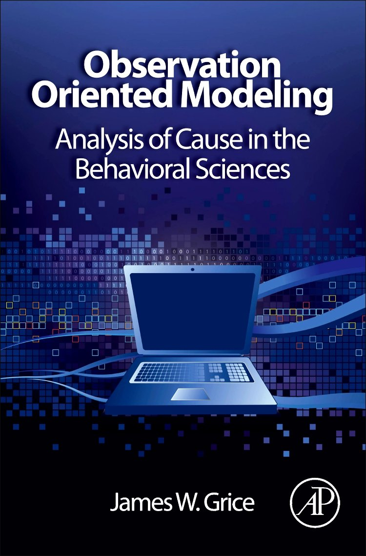 Observation Oriented Modeling: Analysis of Cause in the Behavioral Sciences (Elsevier Science & Technology Books)