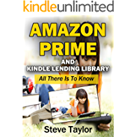 Amazon Prime and Kindle Lending Library. All There is to Know