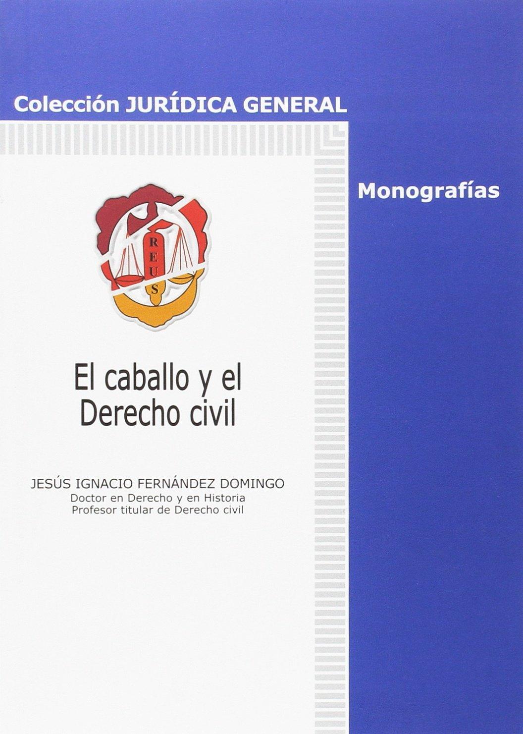 El caballo y el Derecho civil Jurídica general-Monografías: Amazon ...