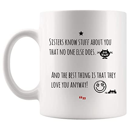 Amazon Sisters Know Stuff Love Anyway Brother Mug Worlds Fascinating Love Quotes Love Anyway