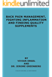 Back Pain Management, Fighting Inflammation and Finding Quality Supplements (English Edition)