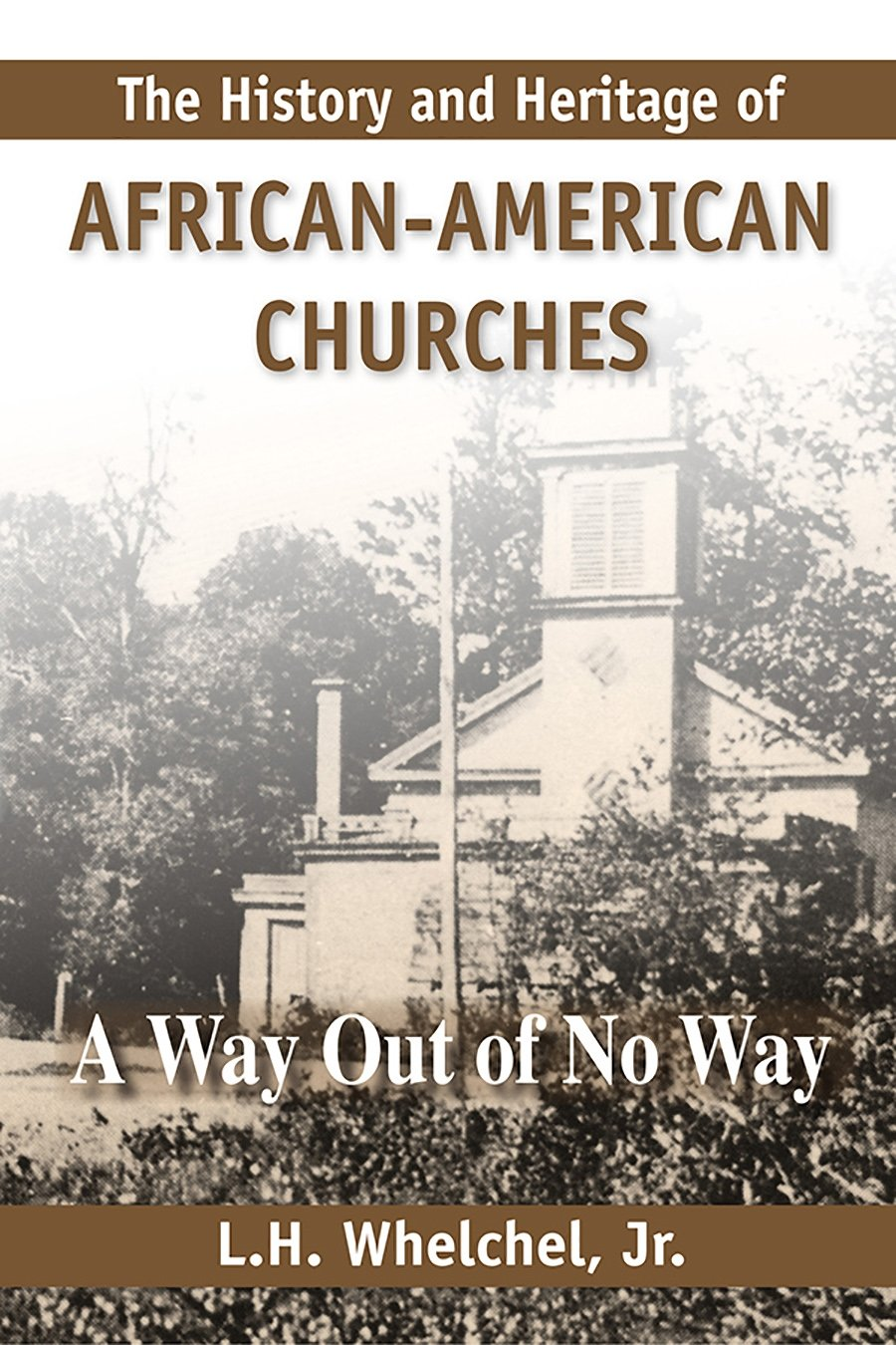 The History and Heritage of African American Churches: A Way Out of No Way pdf epub