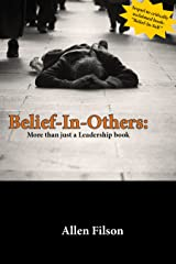 Belief-In-Others: More than just a Leadership book Kindle Edition