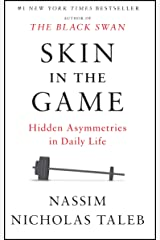 Skin in the Game: Hidden Asymmetries in Daily Life Kindle Edition