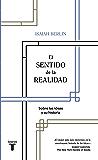 El sentido de la realidad: Sobre las ideas y su historia (Spanish Edition)