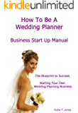 How To Be A Wedding Planner - Start Your Own Wedding Planning Business From Home