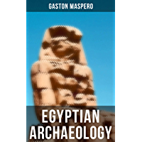 Egyptian Archaeology: Illustrated Guide to the Study of Egyptology (English Edition)