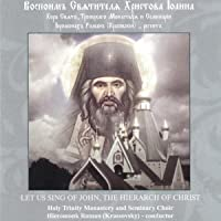 Let Us Sing of John, The Hierarch of Christ