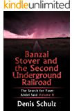 Banzai Stover and the Second Underground Railroad: The Search for Yaser Abdel Said: Vol. 8