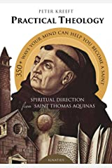 Practical Theology: Spiritual Direction from St. Thomas Aquinas Paperback