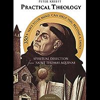 Practical Theology: Spiritual Direction from St. Thomas Aquinas (English Edition)