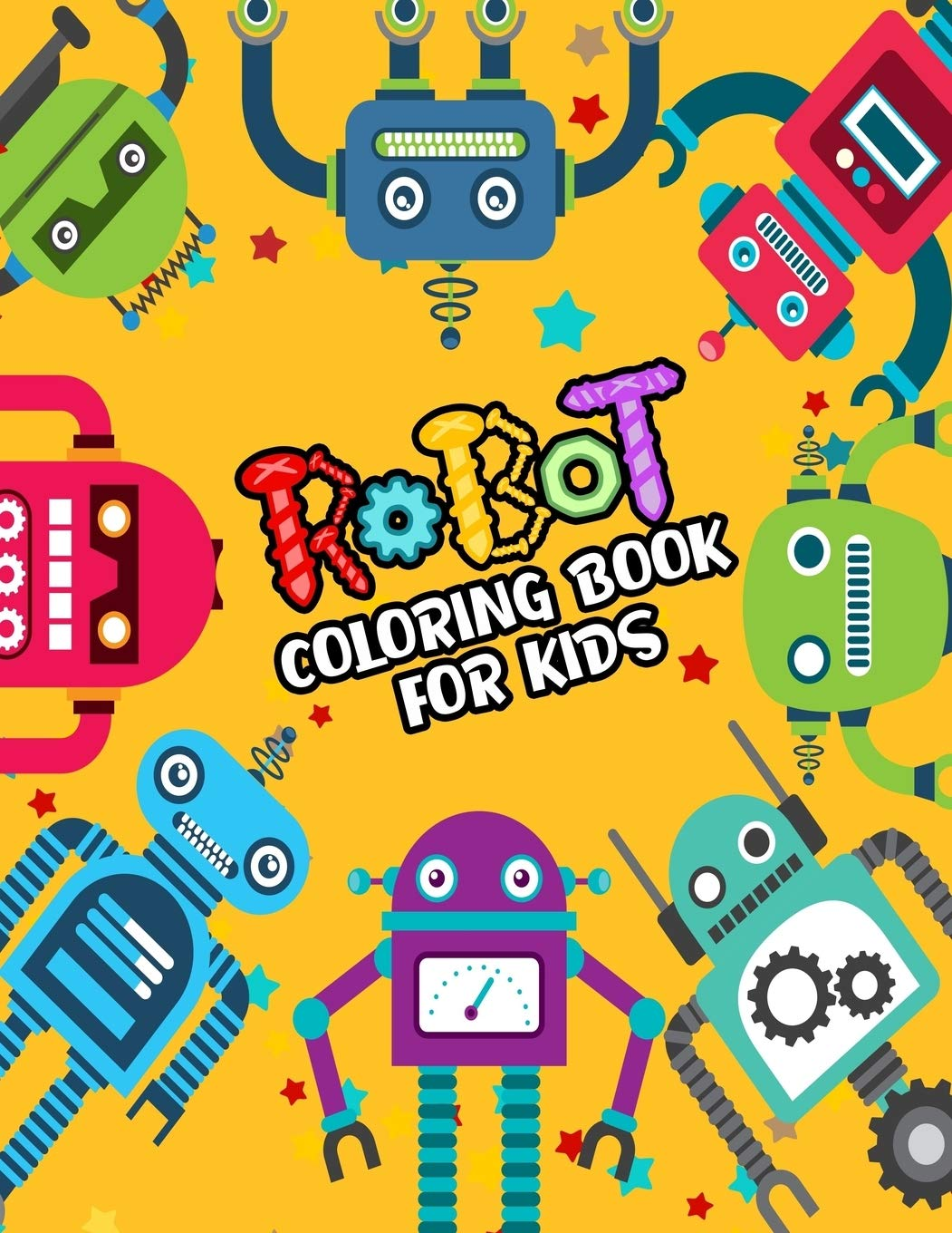 - Robot Coloring Book For Kids: Cute Robots Coloring Book For Kids